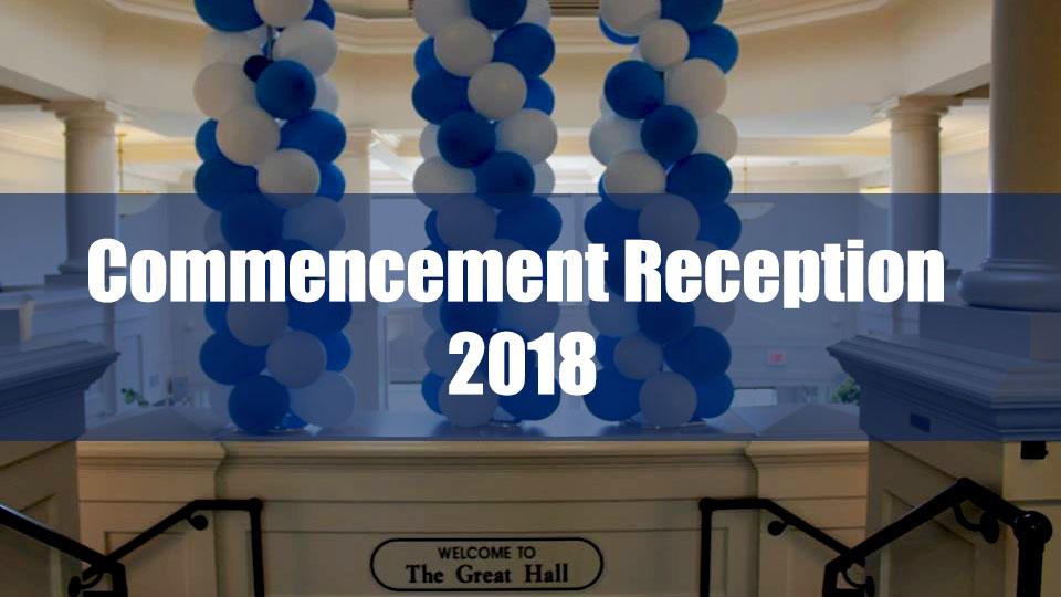 Commencement Reception 2018