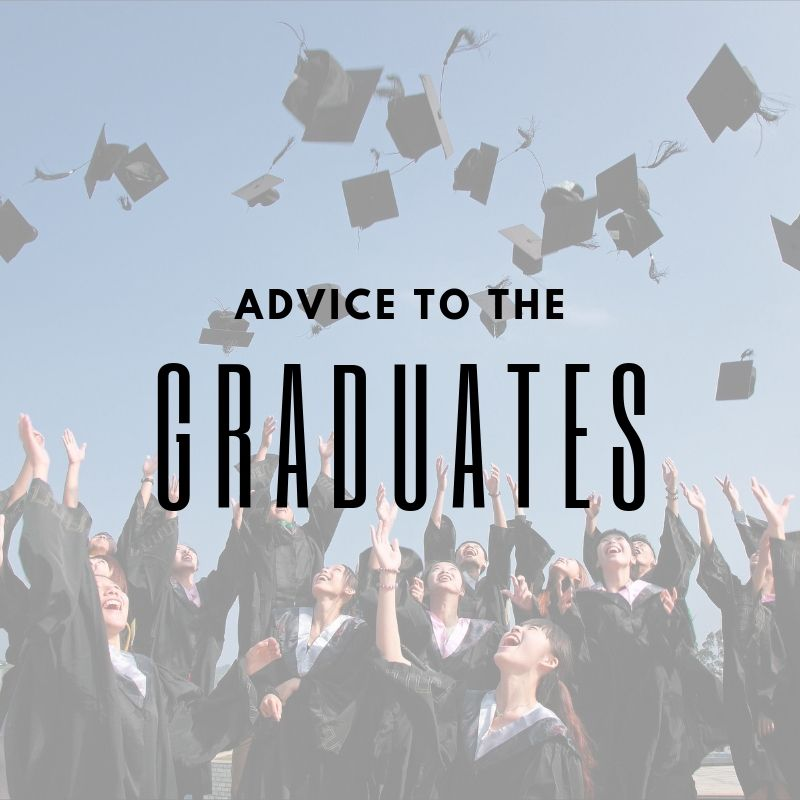 "a photo of graduates throwing their caps, with the words "" Advice to the Graduates"""