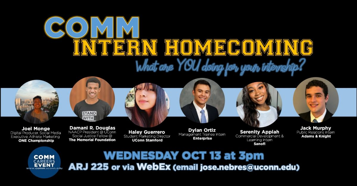 Intern Homecoming Event on Wed OCT 13, 2021 at 3pm. ARJ 225 or contact jose.nebres@uconn.edu for WebEx link